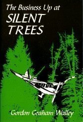 The Business Up At Silent Trees - Gordon Graham Walley