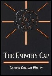 The Empathy Cap - Gordon Graham Walley